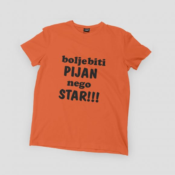 bolje-biti-PIJAN-nego-STAR_narancasta