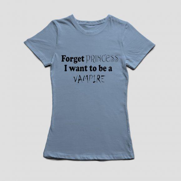 FORGET-PRINCESS-I-WANT-TO-BE-PRINCESS_svijetlo_plava