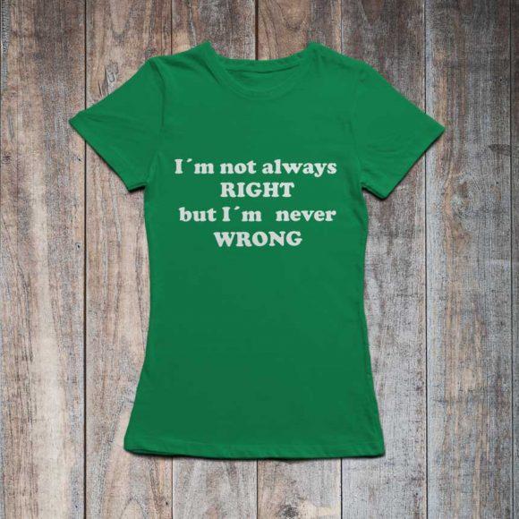 i-m-not-always-right-but-i-m-never-wrong_irish_zelena