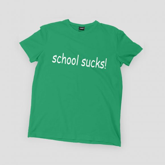 SCHOOL-SUCKS_irish_zelena