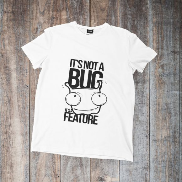 its-not-a-bug-its-a-feature_bijela